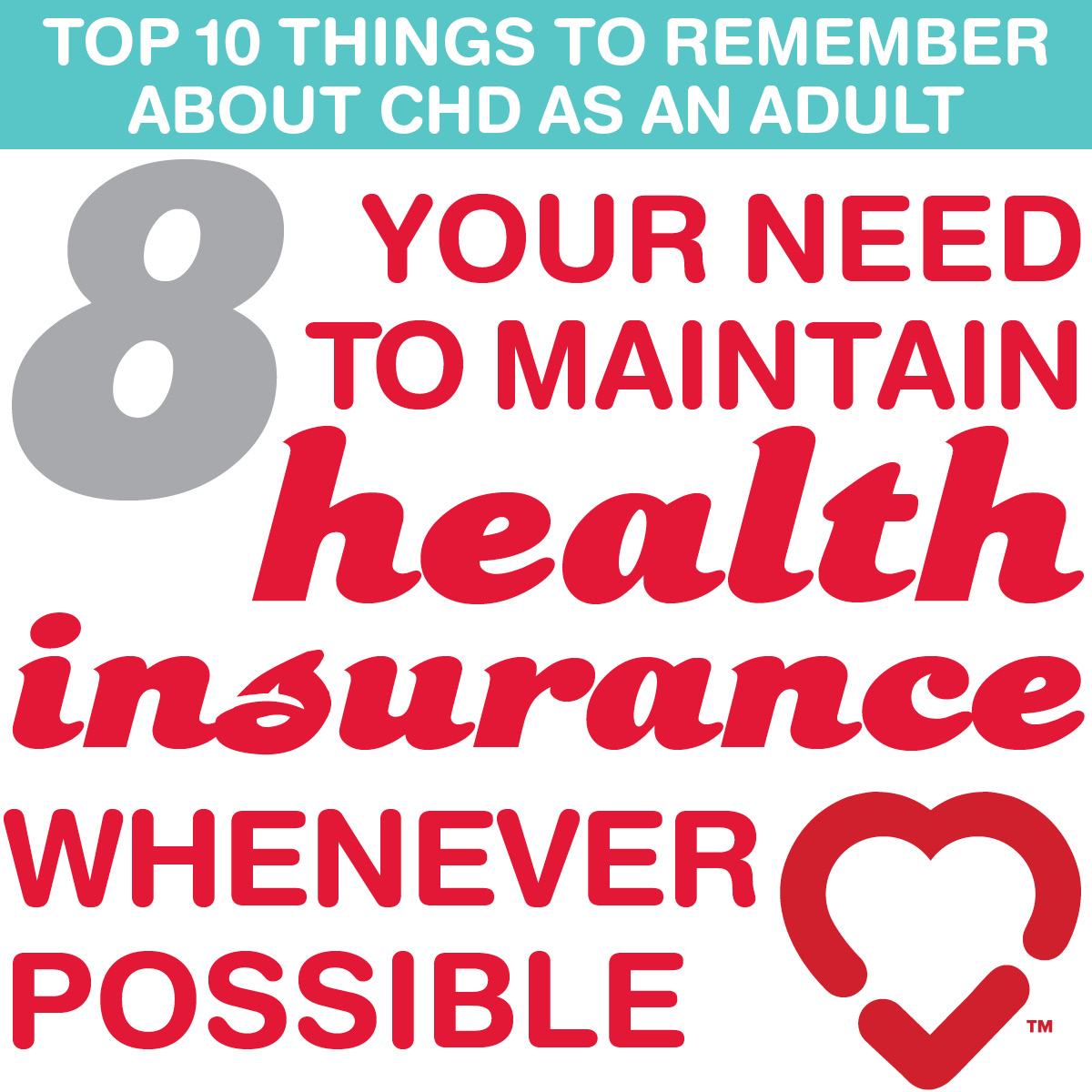Fortunately At Least For The Time Being CHD Patients Can Remain On Their Parents Medical Insurance Until They Are 26 Years Of Age